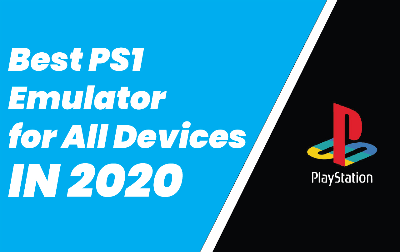 Best PS1 Emulator for All Devices in 2021