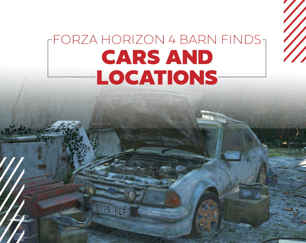 Forza Horizon 4 Barn Finds: Cars and Locations