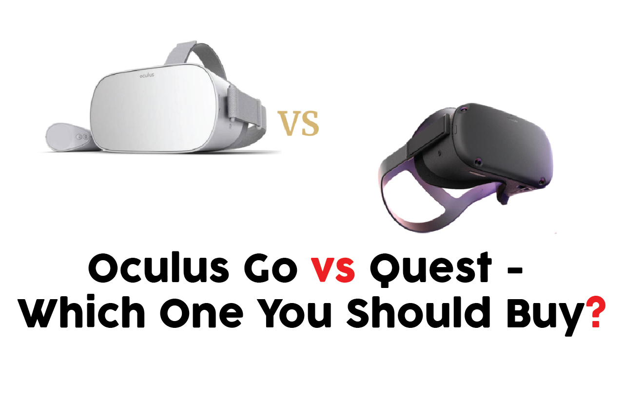 Oculus Go vs Quest – Which One You Should Buy?