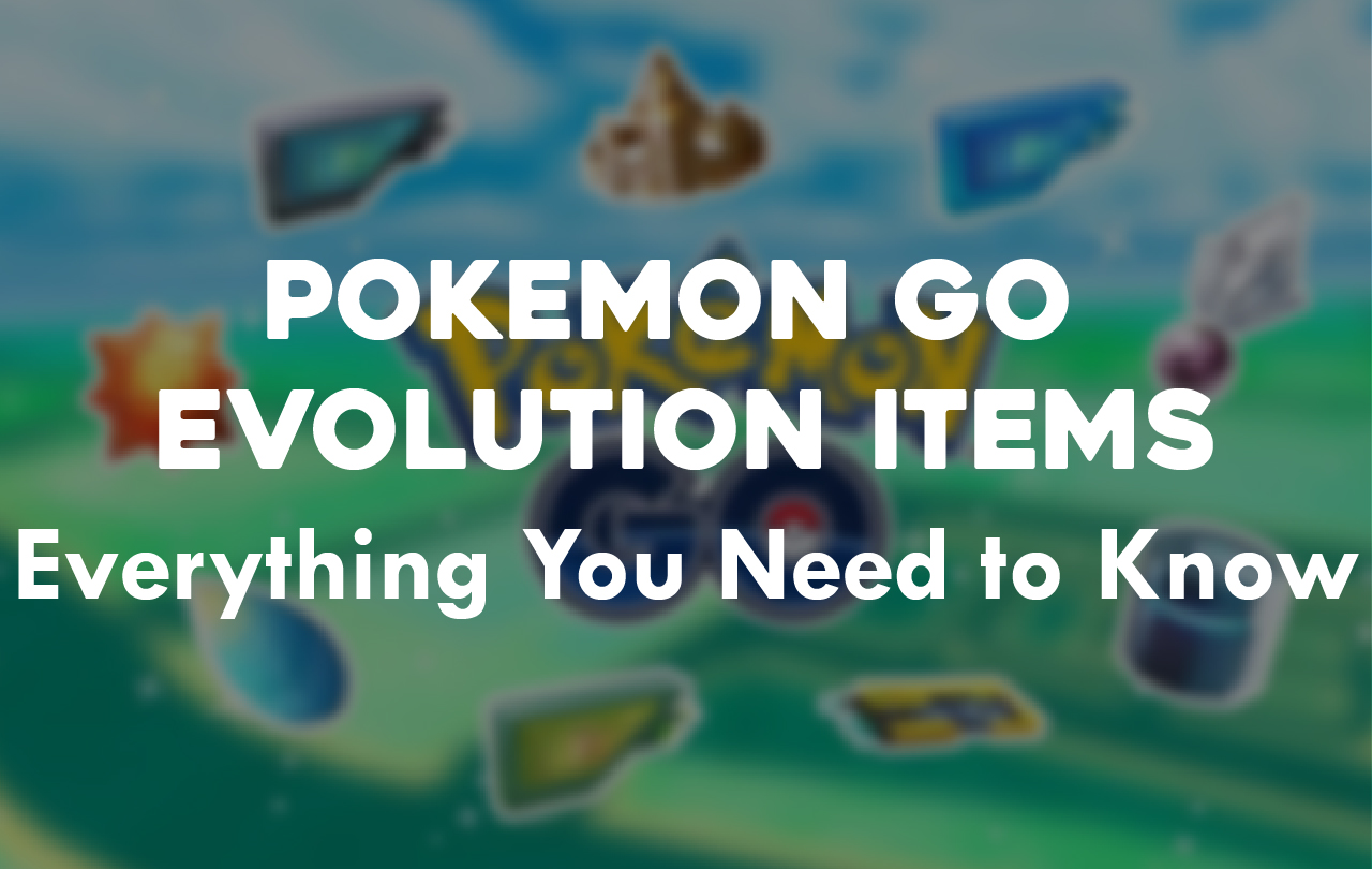 Pokemon Go Evolution Items – Everything You Need to Know