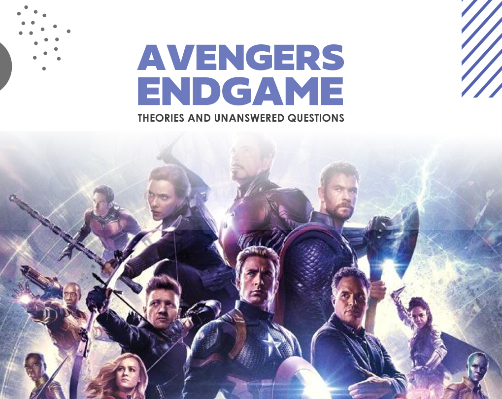 Avengers Endgame Theories and Unanswered Questions