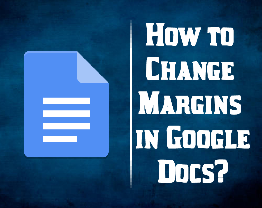 How To Change The Margins In Google Docs