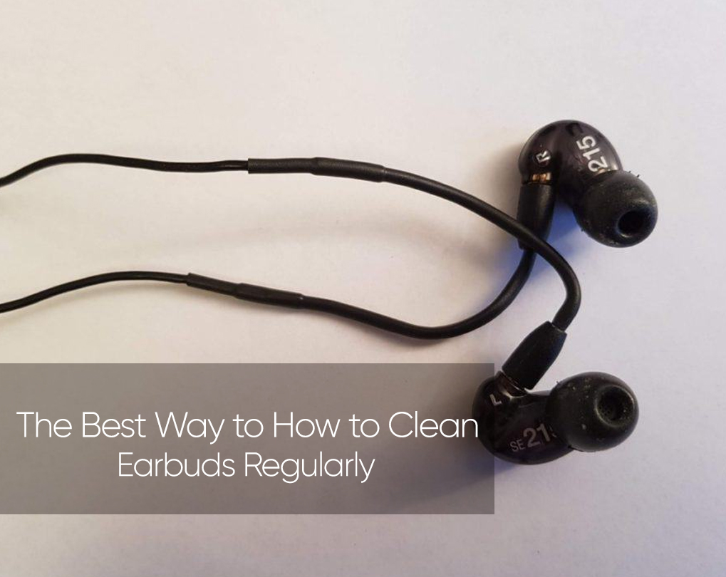 How To Clean Earwax Out Of Earbuds