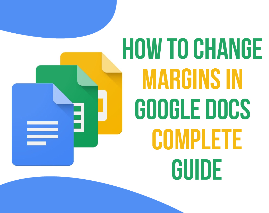How to Change Margins In Google Docs – Complete Guide