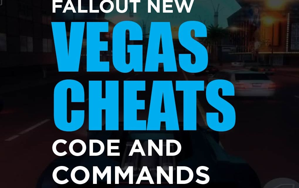 Fallout: New Vegas Cheats Code and Commands