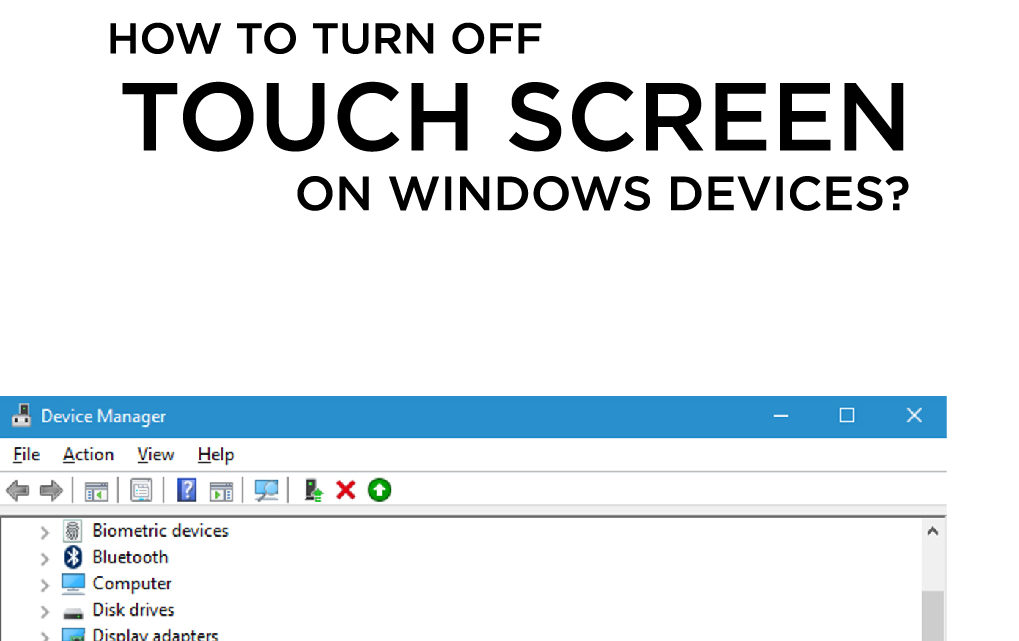 How to Turn Off Touch Screen on Windows Devices?