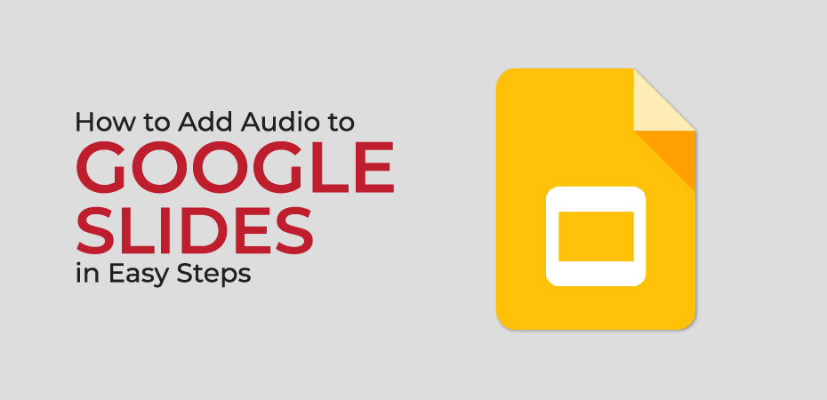 How to Add Audio to Google Slides in Easy Steps