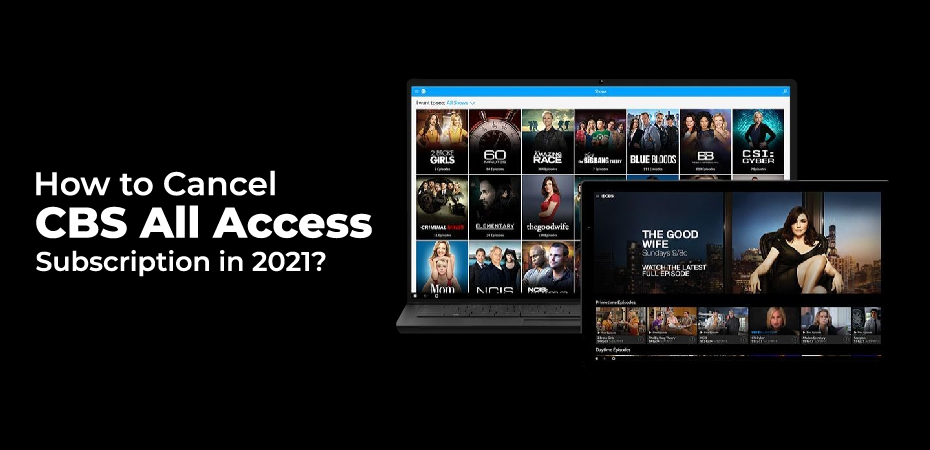 How to Cancel CBS All Access Subscription in 2021?