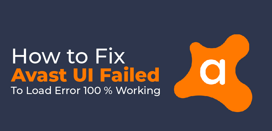 How to Fix Avast UI Failed To Load Error [100 % Working]