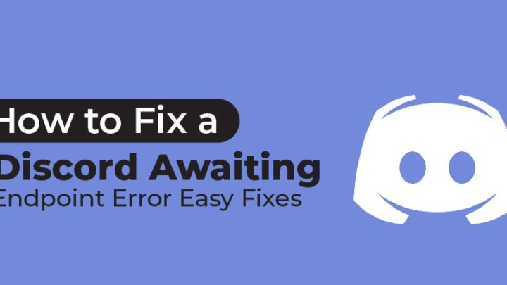 How to Fix a Discord Awaiting Endpoint Error : Easy Fixes